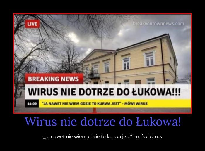 Wirus nie dotrze do Łukowa!
