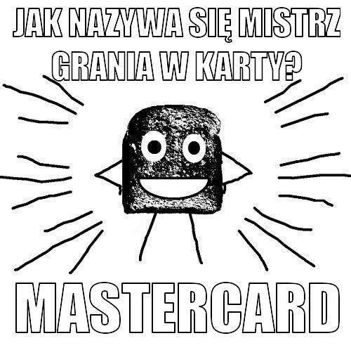 Jak nazywa się mistrz grania w karty? MasterCard