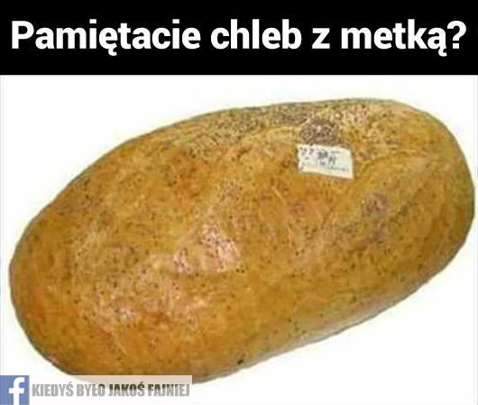 Pamiętacie chleb z metką?